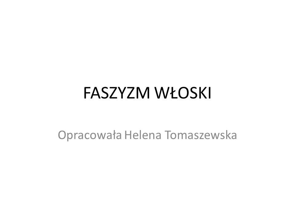 FASZYZM WŁOSKI Opracowała Helena Tomaszewska