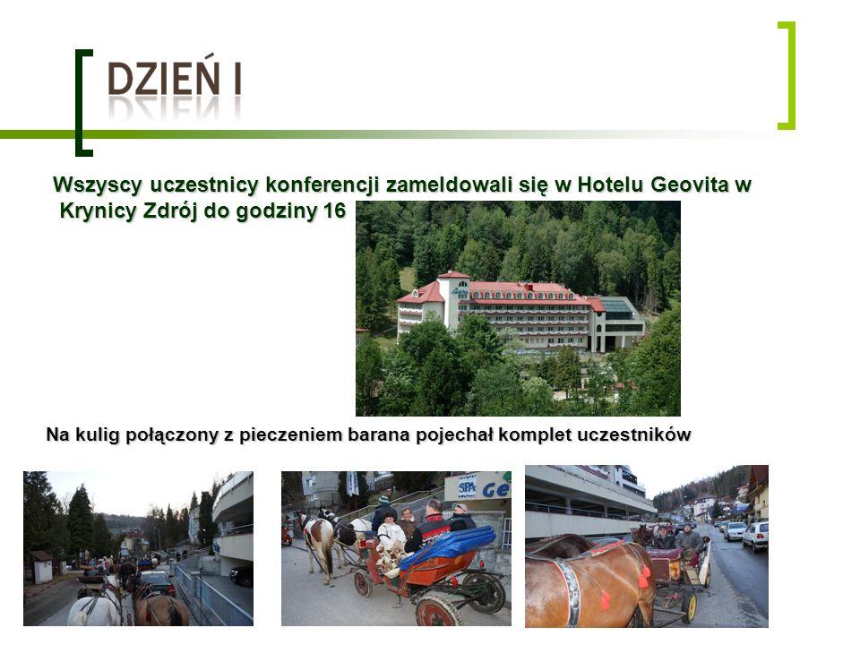 Wszyscy uczestnicy konferencji zameldowali się w Hotelu Geovita w Krynicy Zdrój do godziny 16 Krynicy Zdrój do godziny 16 Na kulig połączony z pieczen