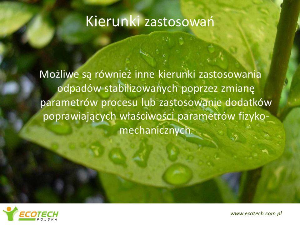 Kierunki zastosowań Możliwe są również inne kierunki zastosowania odpadów stabilizowanych poprzez zmianę parametrów procesu lub zastosowanie dodatków