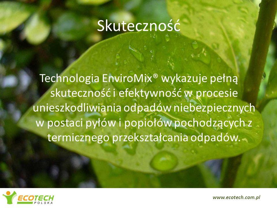 Skuteczność Technologia EnviroMix® wykazuje pełną skuteczność i efektywność w procesie unieszkodliwiania odpadów niebezpiecznych w postaci pyłów i pop