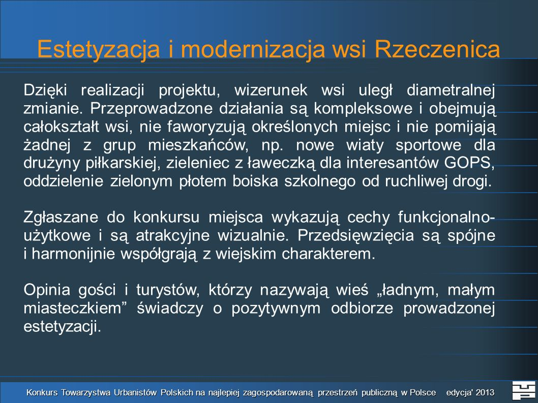 Estetyzacja i modernizacja wsi Rzeczenica Konkurs Towarzystwa Urbanistów Polskich na najlepiej zagospodarowaną przestrzeń publiczną w Polsce edycja 2013 Rondo w centrum wsi