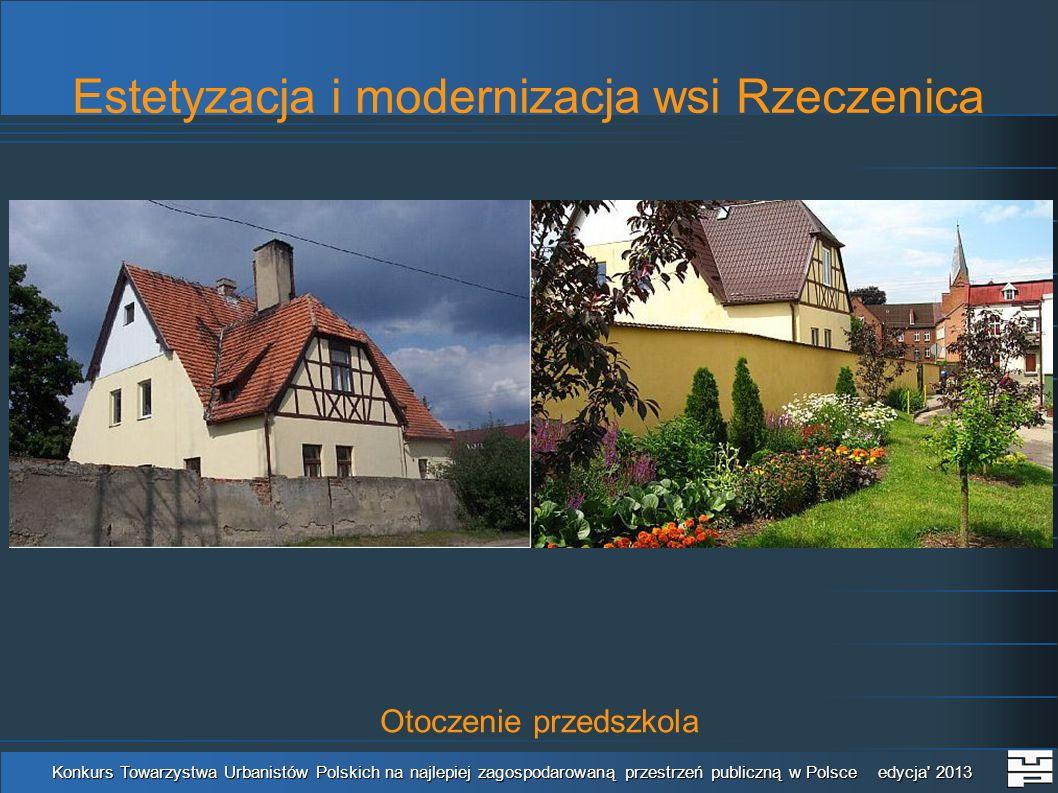 Estetyzacja i modernizacja wsi Rzeczenica Konkurs Towarzystwa Urbanistów Polskich na najlepiej zagospodarowaną przestrzeń publiczną w Polsce edycja' 2