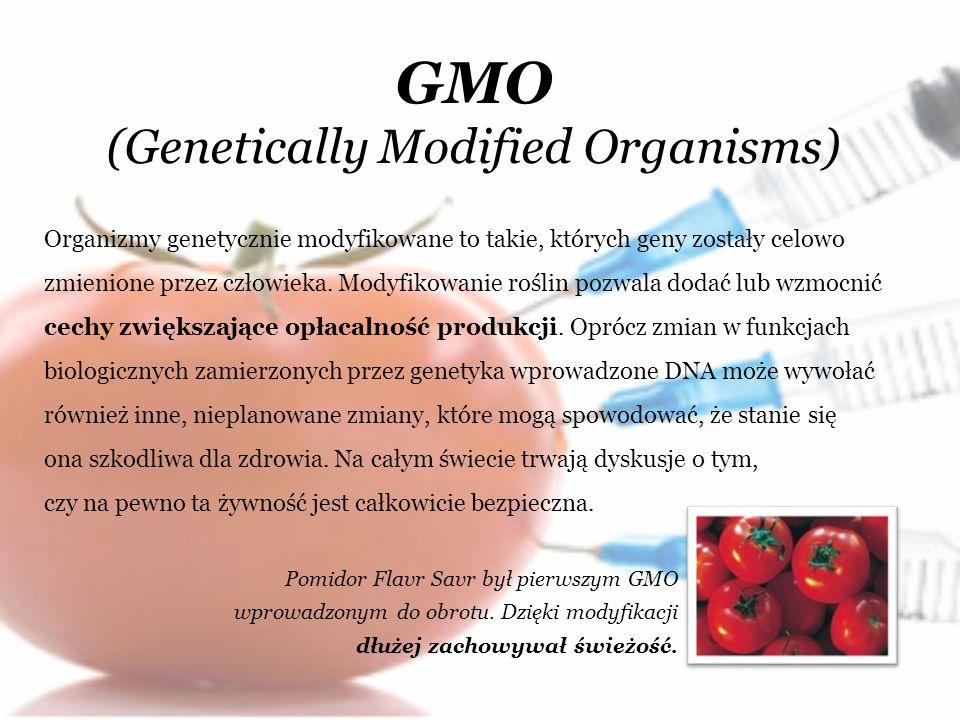 GMO (Genetically Modified Organisms) Organizmy genetycznie modyfikowane to takie, których geny zostały celowo zmienione przez człowieka. Modyfikowanie