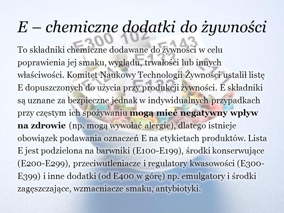 E – chemiczne dodatki do żywności