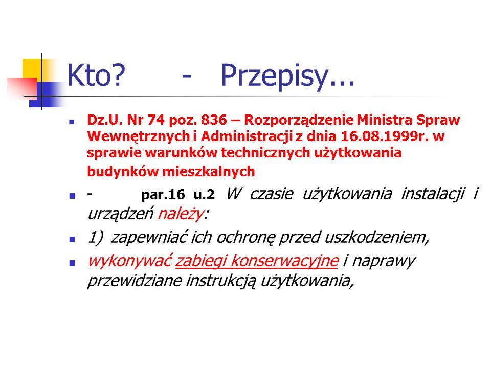 Kto? - Przepisy... Dz.U. Nr 74 poz. 836 – Rozporządzenie Ministra Spraw Wewnętrznych i Administracji z dnia 16.08.1999r. w sprawie warunków techniczny