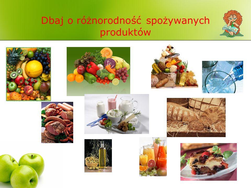 Dbaj o różnorodność spożywanych produktów
