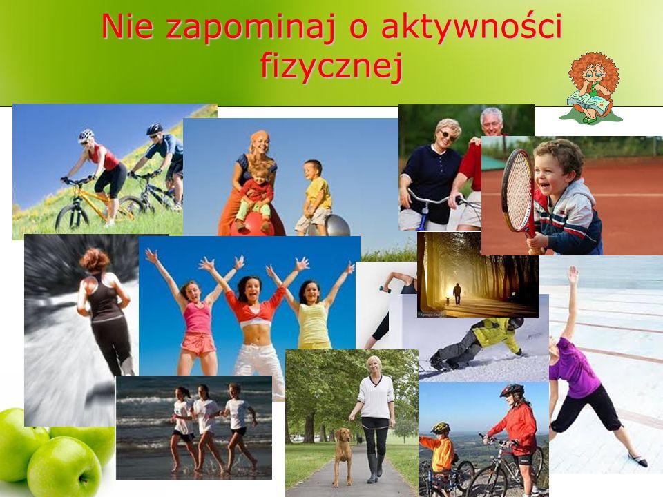 Nie zapominaj o aktywności fizycznej