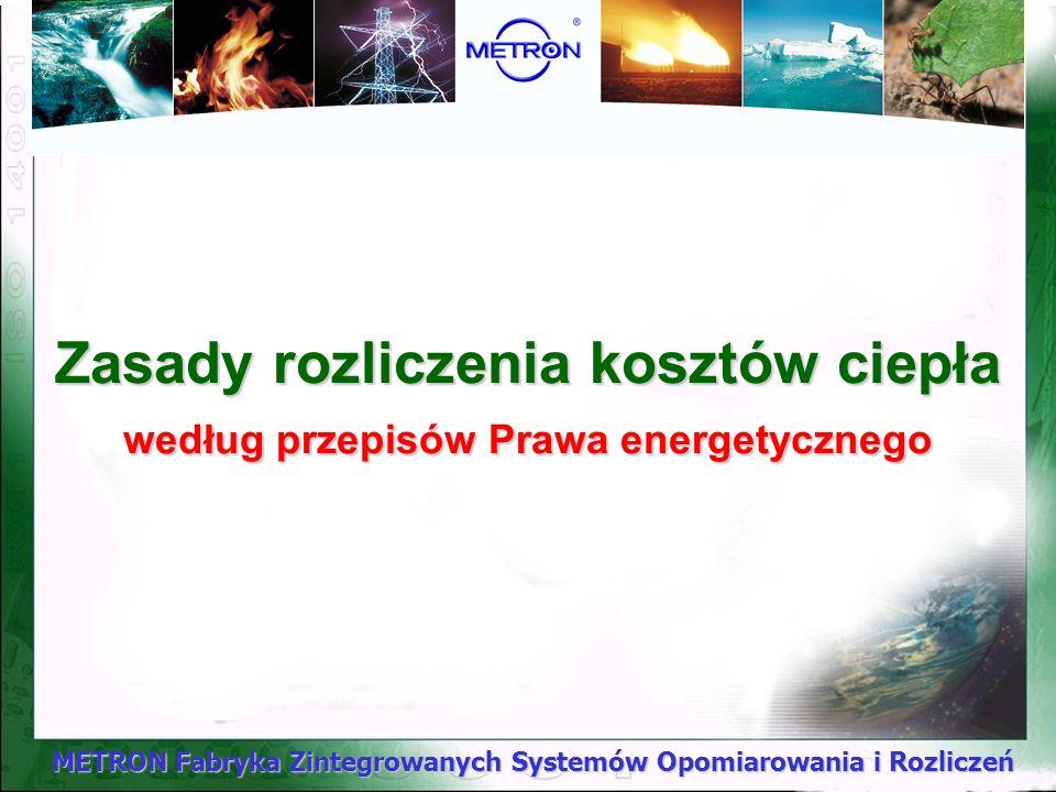 METRON Fabryka Zintegrowanych Systemów Opomiarowania i Rozliczeń Brak jakichkolwiek regulacji prawnych dotyczących systemu rozliczeń zużycia wody, nie