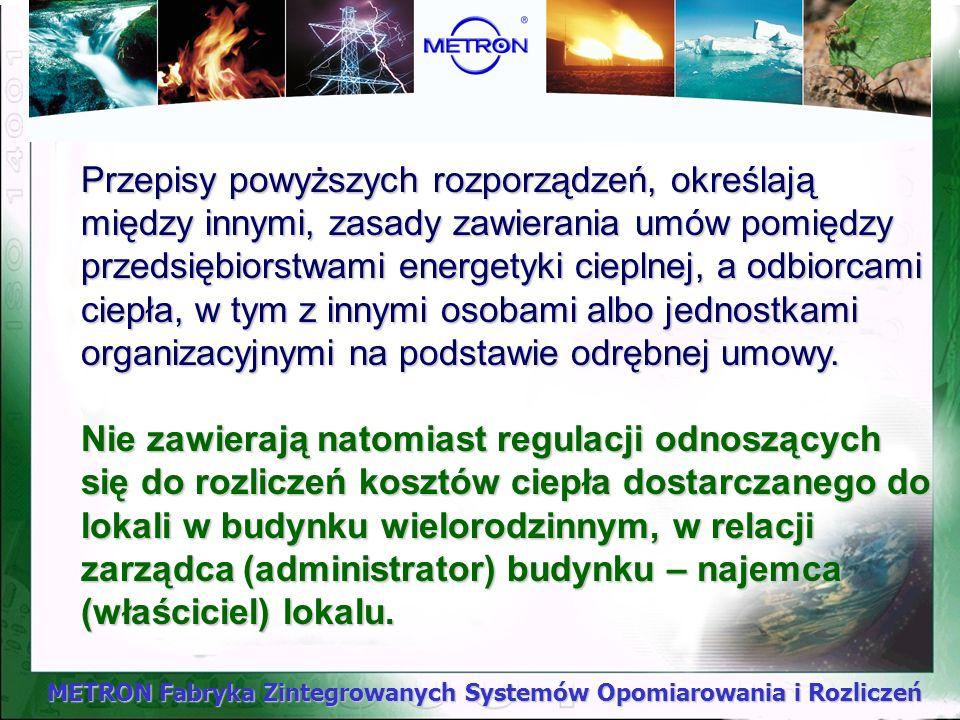 METRON Fabryka Zintegrowanych Systemów Opomiarowania i Rozliczeń W związku z wyrokiem Trybunału Konstytucyjnego została ustanowiona ustawa z dnia 26 m