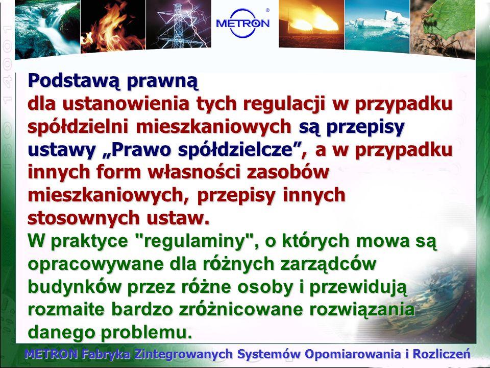 METRON Fabryka Zintegrowanych Systemów Opomiarowania i Rozliczeń W oparciu o takie regulacje, w celu ujednolicenia zasad funkcjonowania systemu indywi