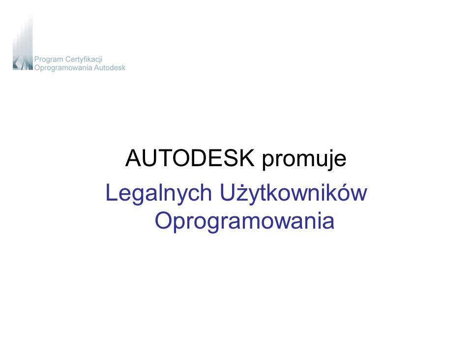 AUTODESK promuje Legalnych Użytkowników Oprogramowania