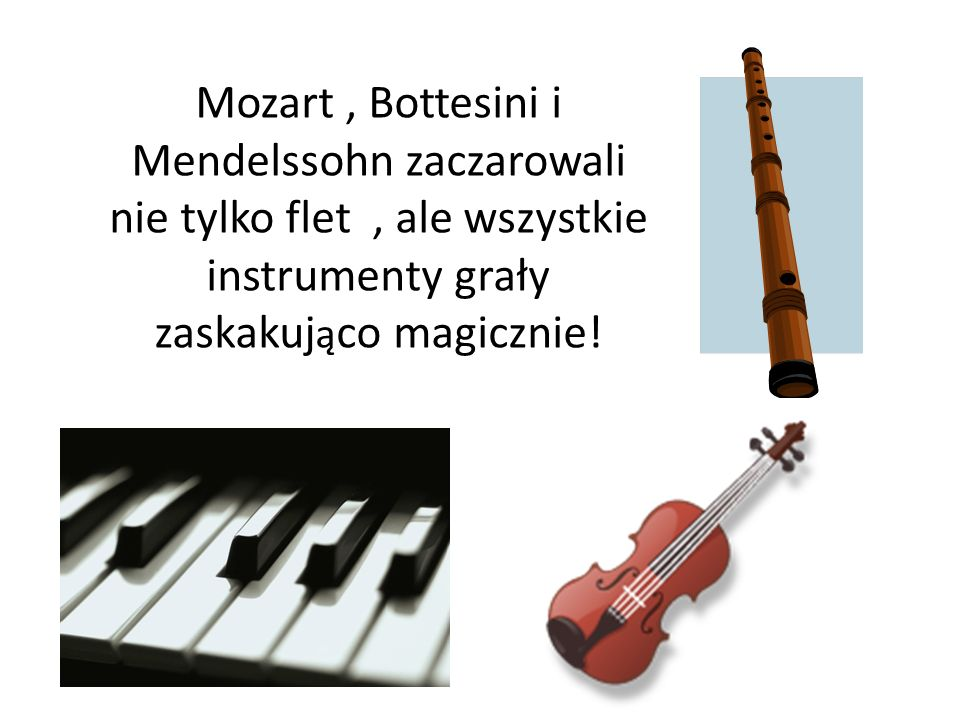 Mozart, Bottesini i Mendelssohn zaczarowali nie tylko flet, ale wszystkie instrumenty grały zaskakuj ą co magicznie!