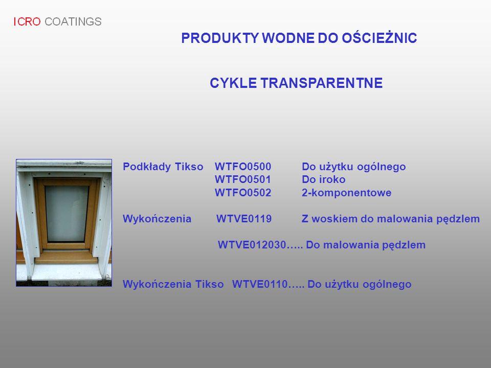 CYKLE TRANSPARENTNE Podkłady Tikso WTFO0500 Do użytku ogólnego WTFO0501 Do iroko WTFO0502 2-komponentowe Wykończenia WTVE0119 Z woskiem do malowania p