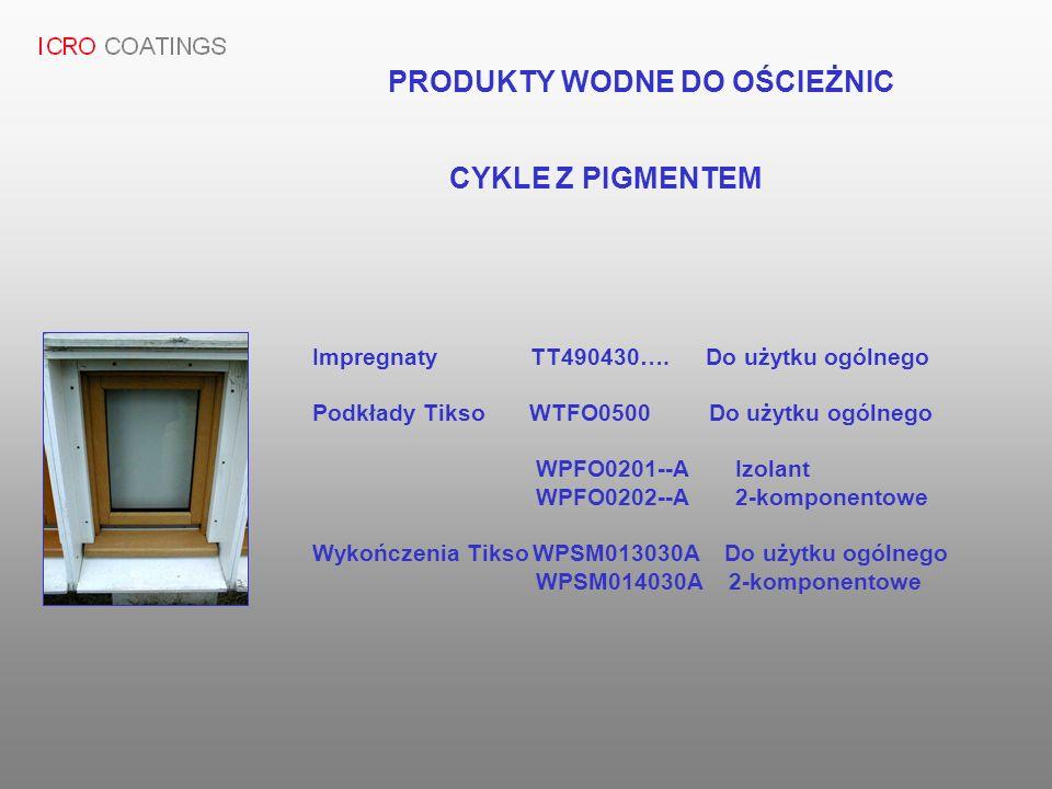 Impregnaty TT490430…. Do użytku ogólnego Podkłady Tikso WTFO0500 Do użytku ogólnego WPFO0201--A Izolant WPFO0202--A 2-komponentowe Wykończenia Tikso W