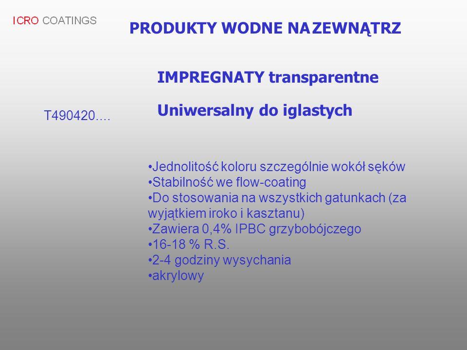 PRODUKTY WODNE NA ZEWNĄTRZ IMPREGNATY transparentne T490420.... Uniwersalny do iglastych Jednolitość koloru szczególnie wokół sęków Stabilność we flow