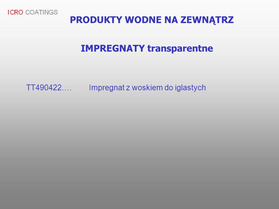 PRODUKTY WODNE NA ZEWNĄTRZ TT490422….Impregnat z woskiem do iglastych IMPREGNATY transparentne