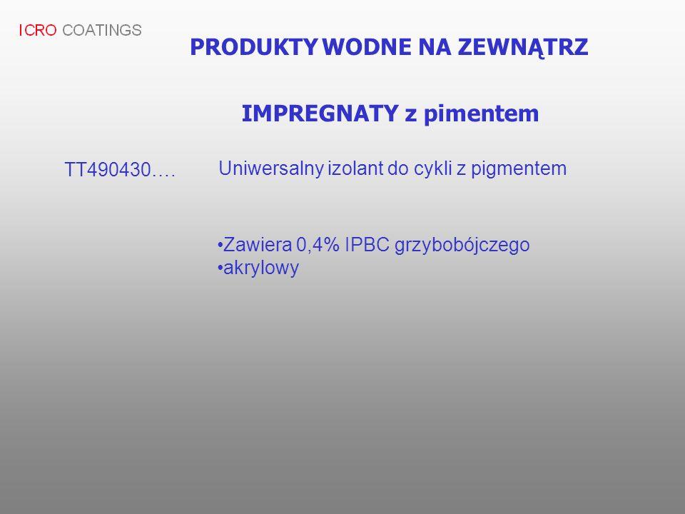 PRODUKTY WODNE NA ZEWNĄTRZ IMPREGNATY z pimentem TT490430…. Uniwersalny izolant do cykli z pigmentem Zawiera 0,4% IPBC grzybobójczego akrylowy