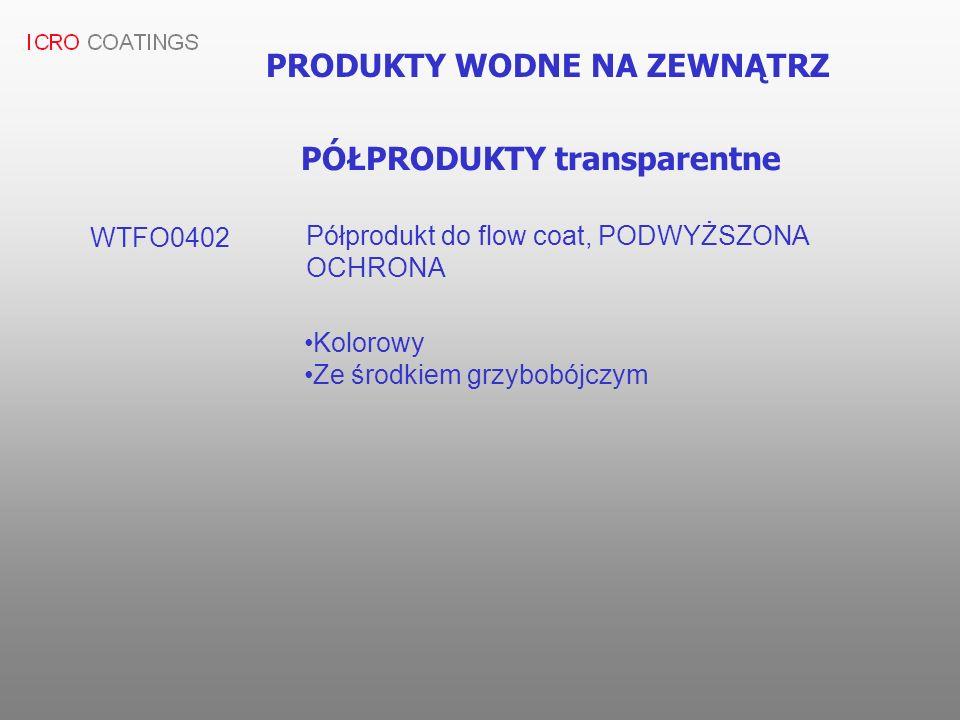 PRODUKTY WODNE NA ZEWNĄTRZ WTFO0402 Półprodukt do flow coat, PODWYŻSZONA OCHRONA Kolorowy Ze środkiem grzybobójczym PÓŁPRODUKTY transparentne