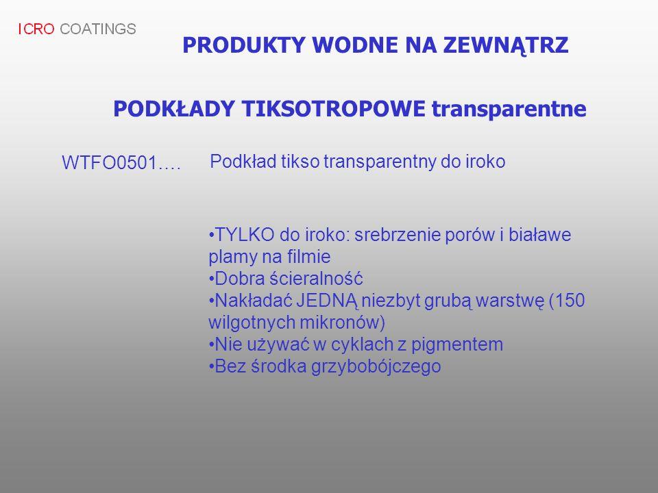 PRODUKTY WODNE NA ZEWNĄTRZ PODKŁADY TIKSOTROPOWE transparentne WTFO0501…. Podkład tikso transparentny do iroko TYLKO do iroko: srebrzenie porów i biał
