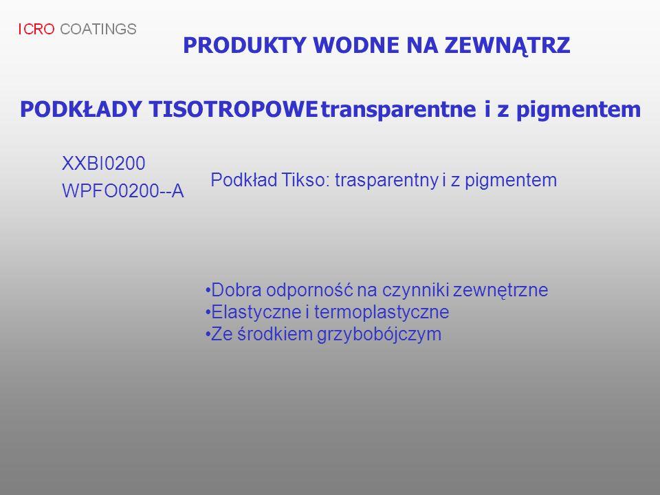 PRODUKTY WODNE NA ZEWNĄTRZ PODKŁADY TISOTROPOWE transparentne i z pigmentem XXBI0200 Podkład Tikso: trasparentny i z pigmentem Dobra odporność na czyn