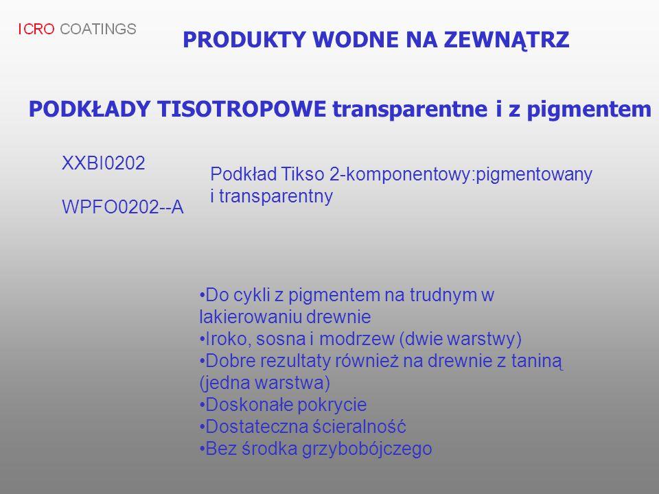 PRODUKTY WODNE NA ZEWNĄTRZ XXBI0202 Podkład Tikso 2-komponentowy:pigmentowany i transparentny Do cykli z pigmentem na trudnym w lakierowaniu drewnie I