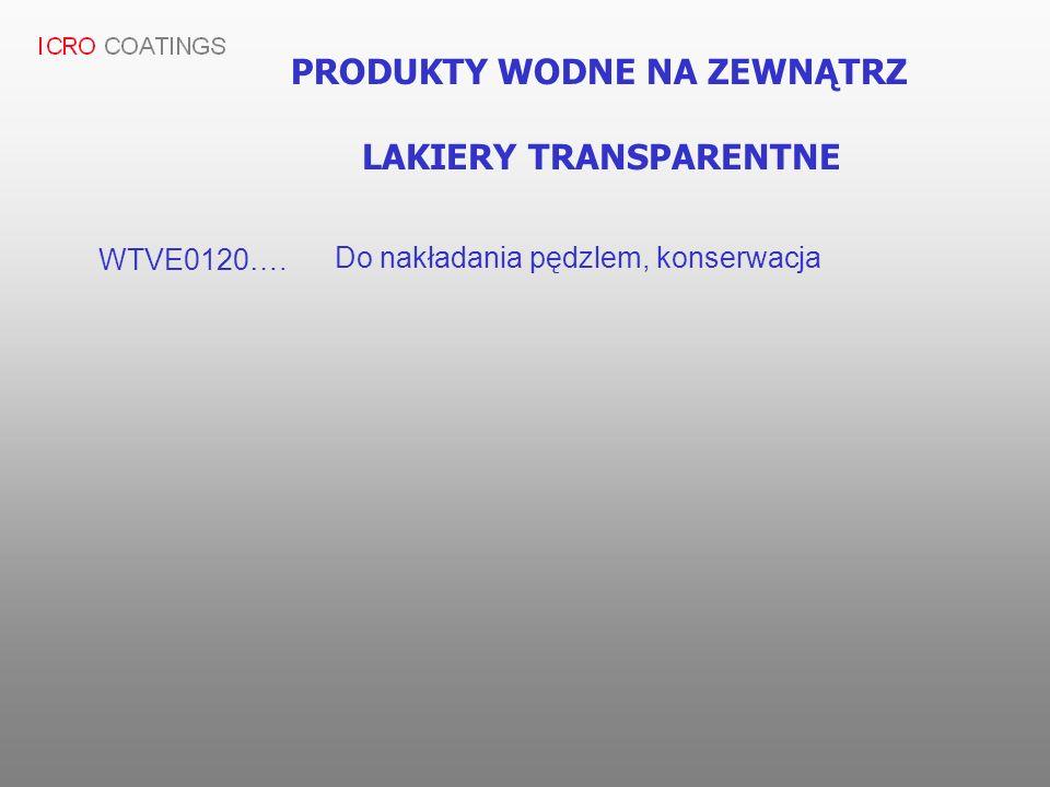 PRODUKTY WODNE NA ZEWNĄTRZ LAKIERY TRANSPARENTNE WTVE0120…. Do nakładania pędzlem, konserwacja