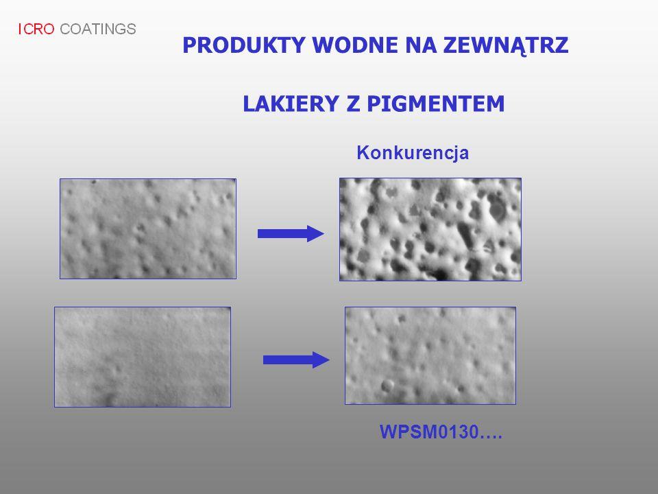 PRODUKTY WODNE NA ZEWNĄTRZ LAKIERY Z PIGMENTEM Konkurencja WPSM0130….