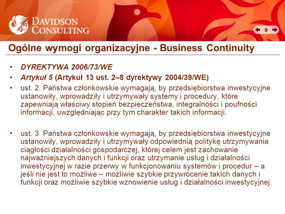 9 Ogólne wymogi organizacyjne - Business Continuity DYREKTYWA 2006/73/WE Artykuł 5 (Artykuł 13 ust. 2–8 dyrektywy 2004/39/WE) ust. 2. Państwa członkow