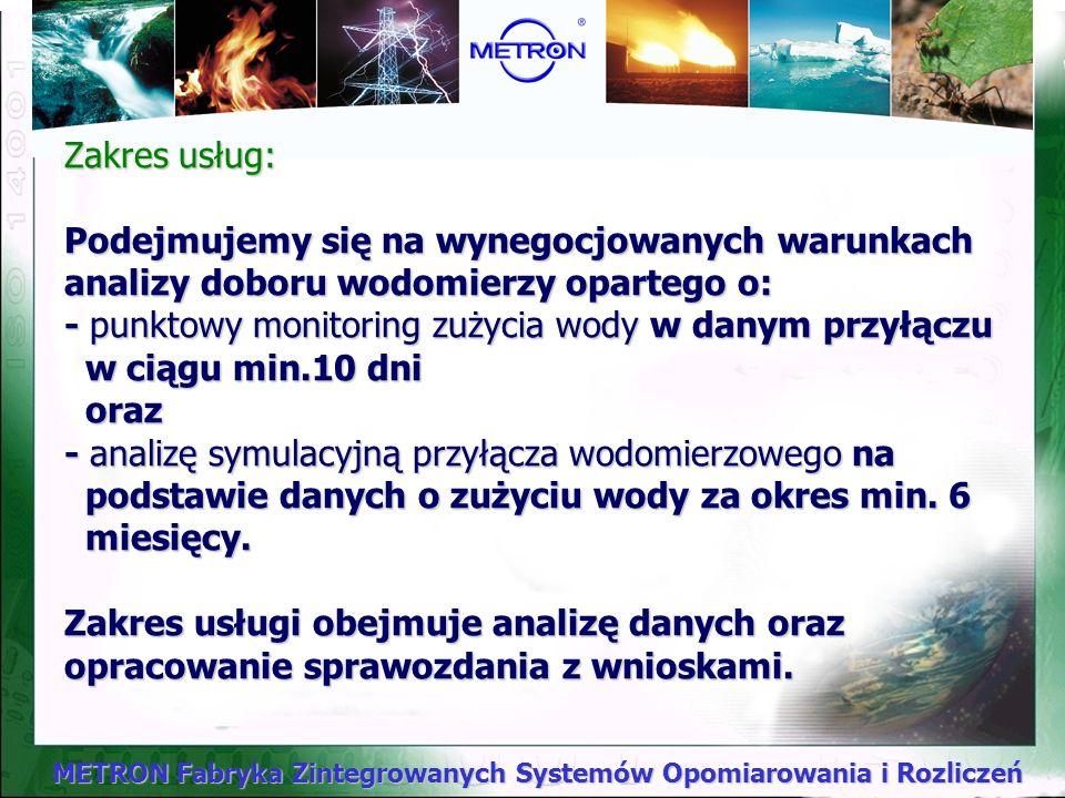 METRON Fabryka Zintegrowanych Systemów Opomiarowania i Rozliczeń Usługi w zakresie doboru wodomierzy !!!