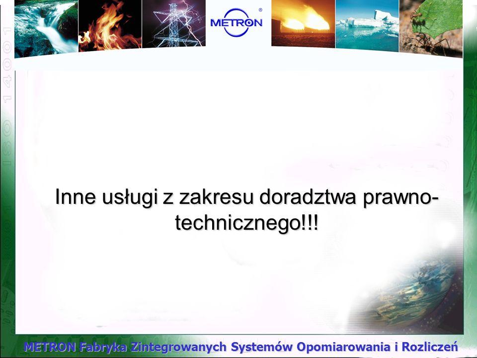 METRON Fabryka Zintegrowanych Systemów Opomiarowania i Rozliczeń Zakres usług: Podejmujemy się na wynegocjowanych warunkach analizy doboru wodomierzy