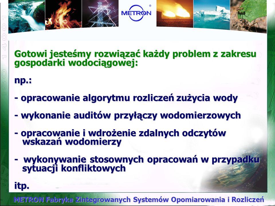 METRON Fabryka Zintegrowanych Systemów Opomiarowania i Rozliczeń Inne usługi z zakresu doradztwa prawno- technicznego!!!