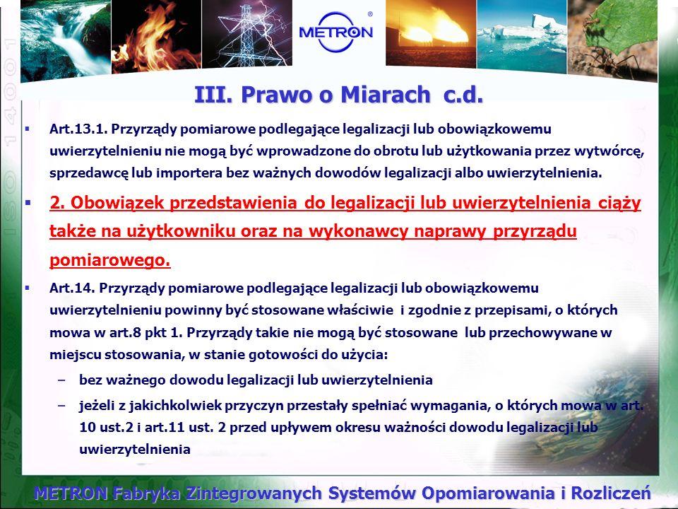 METRON Fabryka Zintegrowanych Systemów Opomiarowania i Rozliczeń WNIOSEK Wodomierze są w myśl Prawa o miarach urządzeniami pomiarowymi będącymi w obro