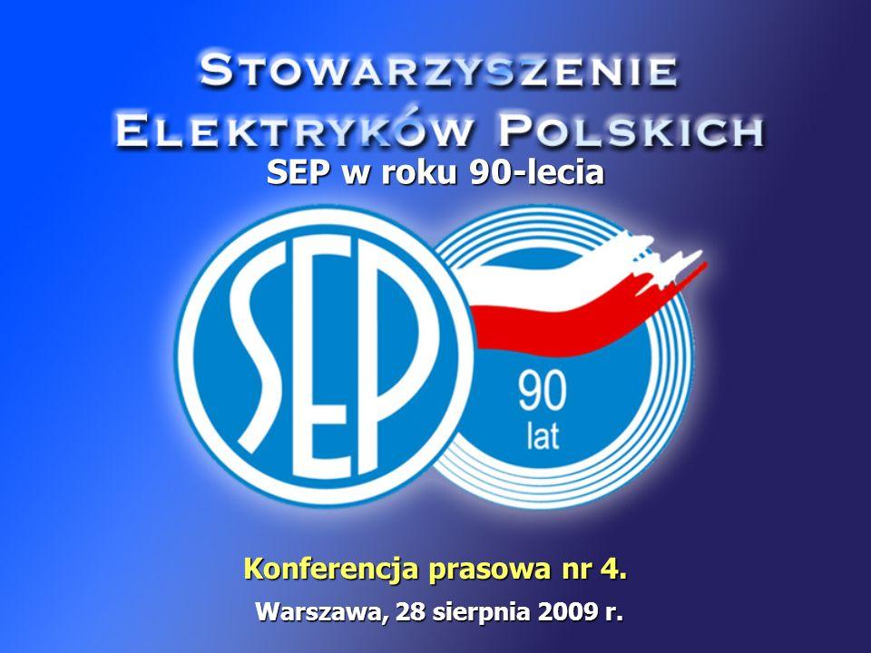 Konferencja prasowa nr 4. SEP w roku 90-lecia Warszawa, 28 sierpnia 2009 r.