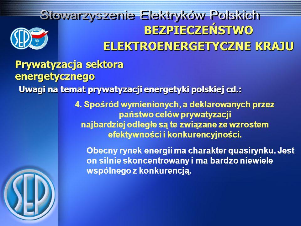 Prywatyzacja sektora energetycznego Uwagi na temat prywatyzacji energetyki polskiej cd.: BEZPIECZEŃSTWO ELEKTROENERGETYCZNE KRAJU Obecny rynek energii ma charakter quasirynku.