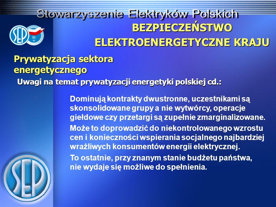 Prywatyzacja sektora energetycznego Uwagi na temat prywatyzacji energetyki polskiej cd.: BEZPIECZEŃSTWO ELEKTROENERGETYCZNE KRAJU Dominują kontrakty dwustronne, uczestnikami są skonsolidowane grupy a nie wytwórcy, operacje giełdowe czy przetargi są zupełnie zmarginalizowane.