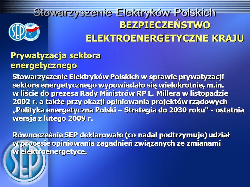 Prywatyzacja sektora energetycznego Stowarzyszenie Elektryków Polskich w sprawie prywatyzacji sektora energetycznego wypowiadało się wielokrotnie, m.in.