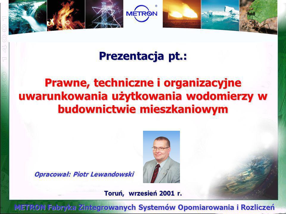 METRON Fabryka Zintegrowanych Systemów Opomiarowania i Rozliczeń Toruń, wrzesień 2001 r.