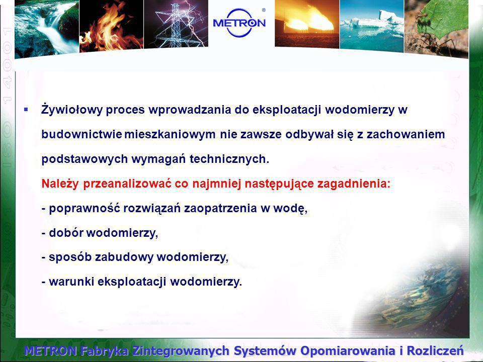METRON Fabryka Zintegrowanych Systemów Opomiarowania i Rozliczeń Uwarunkowania techniczne