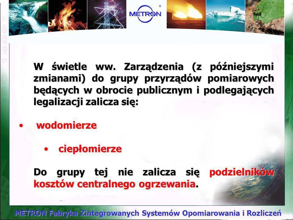 METRON Fabryka Zintegrowanych Systemów Opomiarowania i Rozliczeń W świetle ww.
