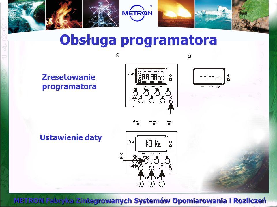 METRON Fabryka Zintegrowanych Systemów Opomiarowania i Rozliczeń Obsługa programatora Zresetowanie programatora Ustawienie daty