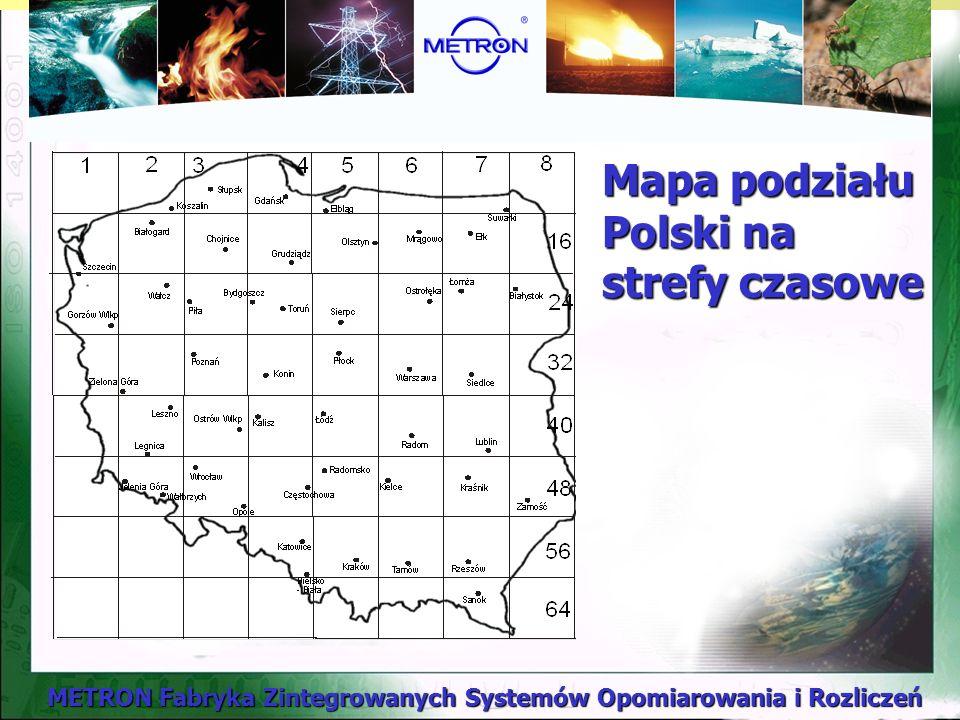 METRON Fabryka Zintegrowanych Systemów Opomiarowania i Rozliczeń Mapa podziału Polski na strefy czasowe