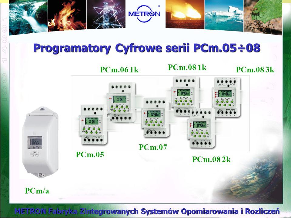 METRON Fabryka Zintegrowanych Systemów Opomiarowania i Rozliczeń Programatory Cyfrowe serii PCm.05÷08 PCm/a PCm.08 1k PCm.06 1kPCm.08 3k PCm.07 PCm.08 2k PCm.05