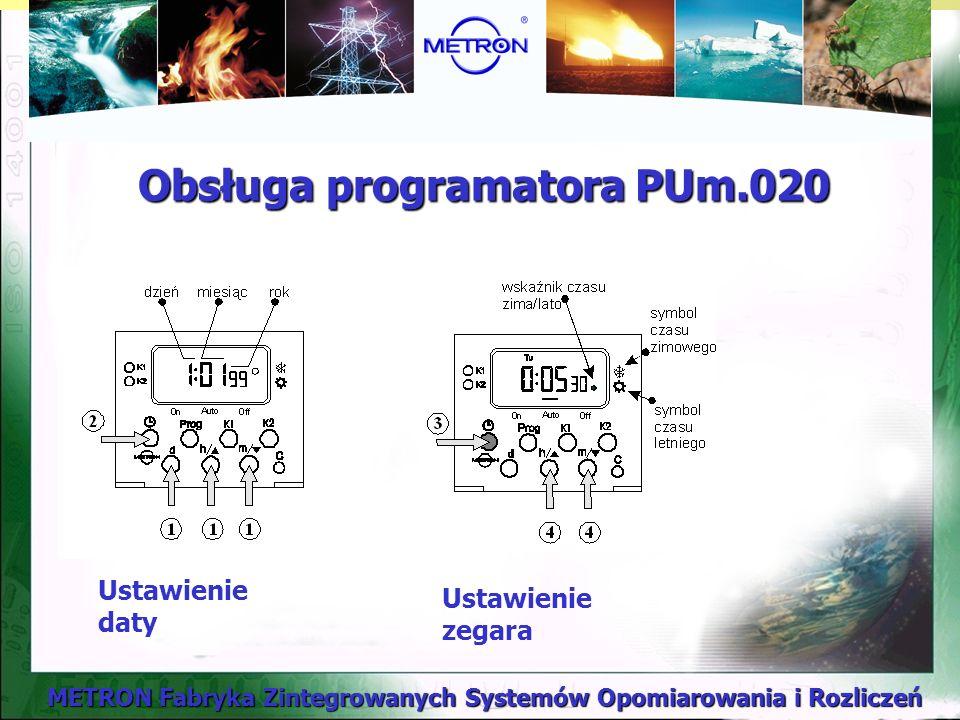 METRON Fabryka Zintegrowanych Systemów Opomiarowania i Rozliczeń Obsługa programatora PUm.020 Ustawienie daty Ustawienie zegara
