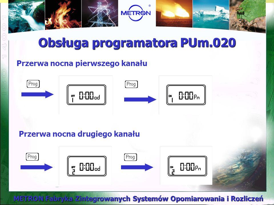 METRON Fabryka Zintegrowanych Systemów Opomiarowania i Rozliczeń Obsługa programatora PUm.020 Przerwa nocna pierwszego kanału Przerwa nocna drugiego kanału