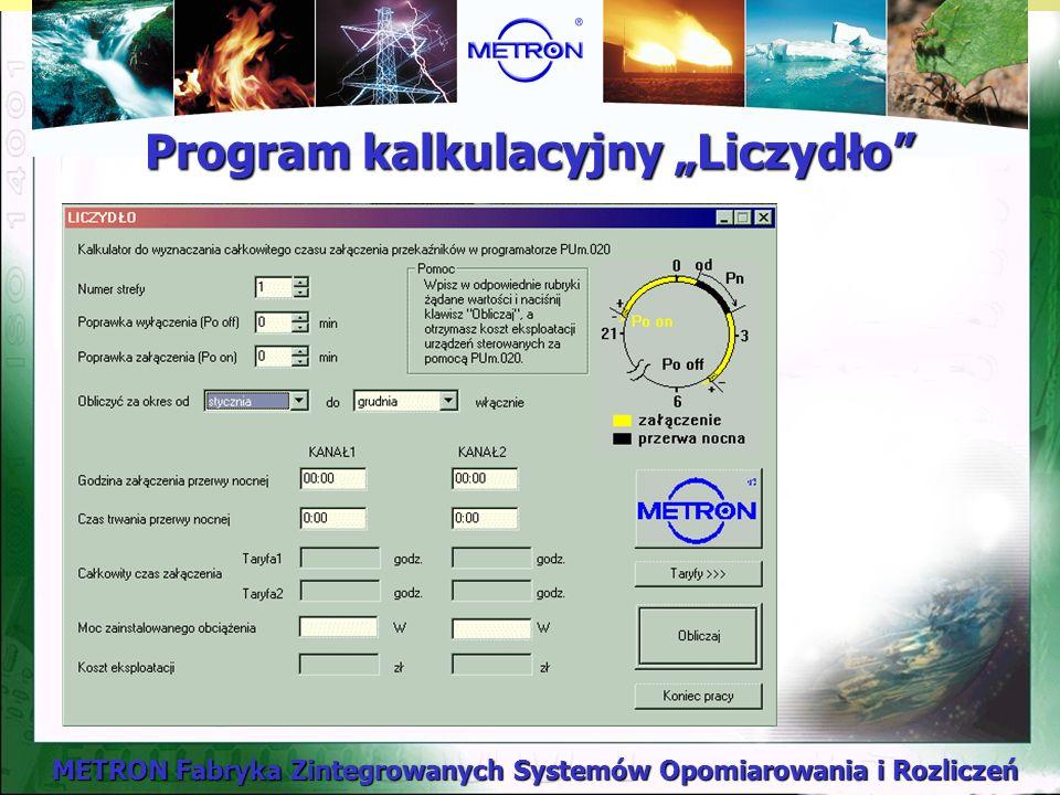 METRON Fabryka Zintegrowanych Systemów Opomiarowania i Rozliczeń Program kalkulacyjny Liczydło