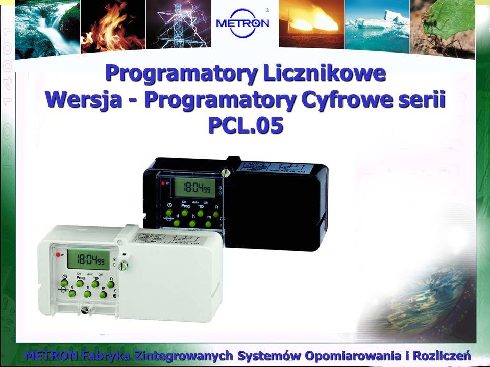 METRON Fabryka Zintegrowanych Systemów Opomiarowania i Rozliczeń Programatory Licznikowe Wersja - Programatory Cyfrowe serii PCL.05