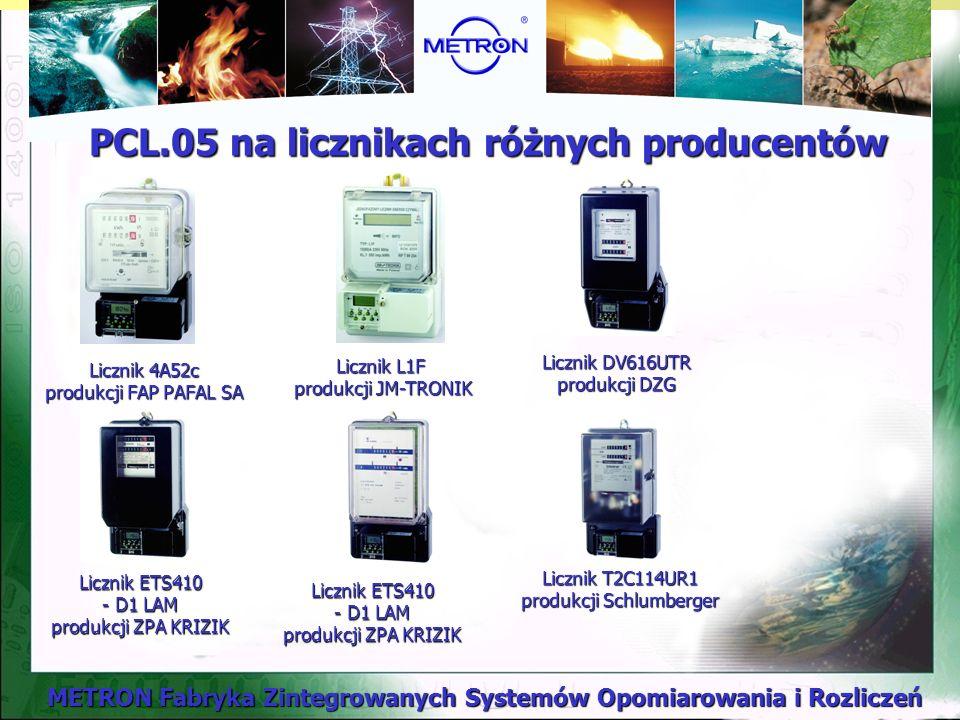 METRON Fabryka Zintegrowanych Systemów Opomiarowania i Rozliczeń Licznik 4A52c produkcji FAP PAFAL SA PCL.05 na licznikach różnych producentów Licznik L1F produkcji JM-TRONIK Licznik DV616UTR produkcji DZG Licznik ETS410 - D1 LAM produkcji ZPA KRIZIK Licznik T2C114UR1 produkcji Schlumberger
