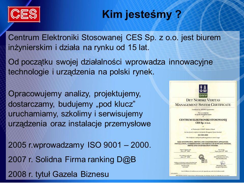Kim jesteśmy ? Centrum Elektroniki Stosowanej CES Sp. z o.o. jest biurem inżynierskim i działa na rynku od 15 lat. Od początku swojej działalności wpr