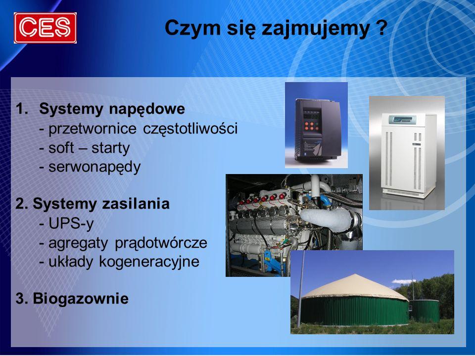 Czym się zajmujemy ? 1.Systemy napędowe - przetwornice częstotliwości - soft – starty - serwonapędy 2. Systemy zasilania - UPS-y - agregaty prądotwórc