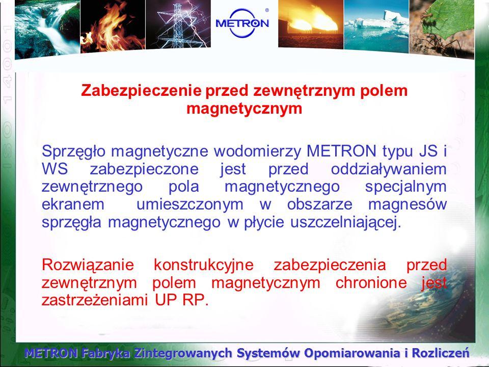 METRON Fabryka Zintegrowanych Systemów Opomiarowania i Rozliczeń Zabezpieczenie przed zewnętrznym polem magnetycznym Sprzęgło magnetyczne wodomierzy M